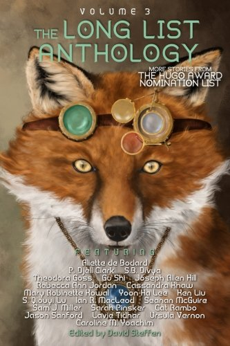 The Long List Anthology Volume 3: More Stories From the Hugo Award Nomination List (The Long List Anthology Series, Band 3)