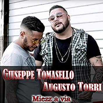 Miezz'a via (feat. Augusto Torri)