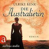 Die Australierin - Von Hamburg nach Sydney: Die Australien Saga 1 - Ulrike Renk