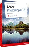 Adobe Photoshop CS6: Der Einstieg - Isolde Kommer