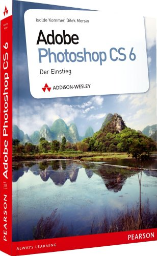 Adobe Photoshop CS6: Der Einstieg