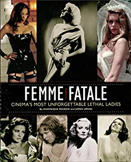 Femme Fatale Cinema S Most Unforgettable Lethal Ladies Limelight Kindle Edition By Ursini James Humor Entertainment Kindle Ebooks Amazon Com