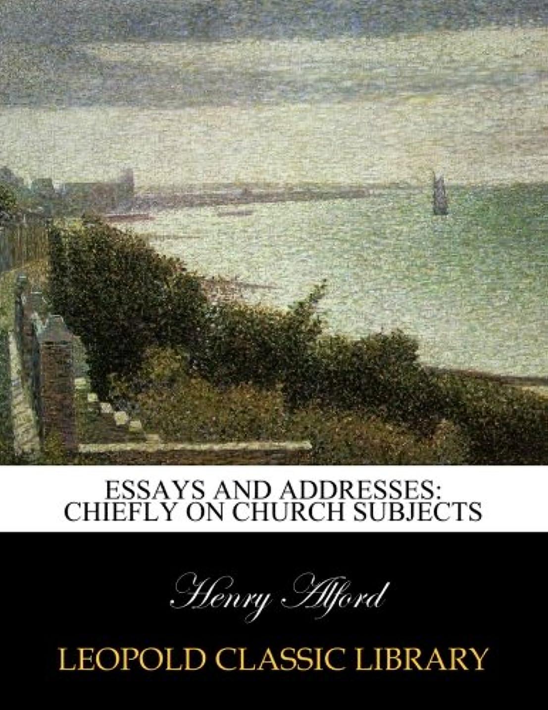 スモッグコロニー優遇Essays and addresses: chiefly on church subjects