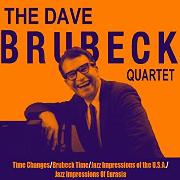 Time Changes / Brubeck Time / Jazz Impressions of the U.S.A. / Jazz Impressions of Eurasia