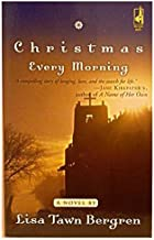 Christmas Every Morning by Lisa Tawn Bergren (2008-05-03)