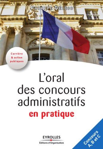 L'oral des concours administratifs en pratique (Carrière & action publiques)