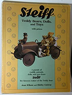 Steiff: Teddy Bears, Dolls, and Toys With Prices, A parade of cuddly animals, dols, and toys from Steiff the famous maker of the Teddy Bear