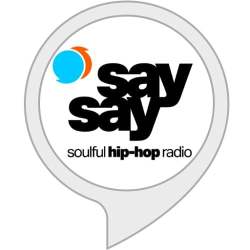 say say • soulful hip-hop radio