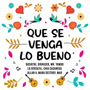 Que Se Venga Lo Bueno (feat. Mar, Allanv & Manu Destroy)