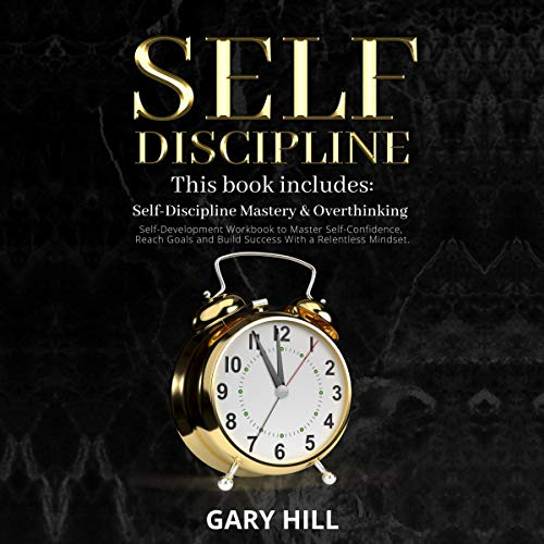 Self-Discipline: This Book Includes: Self-Discipline Mastery & Overthinking cover art
