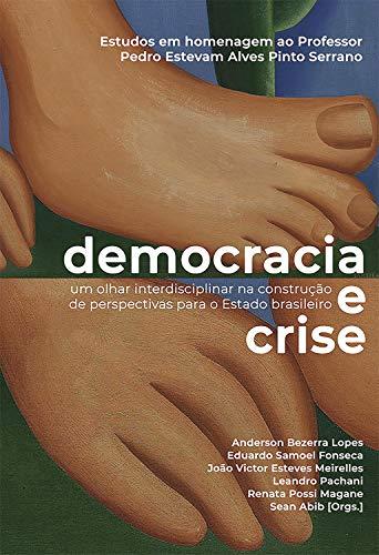 Democracia e Crise: Um olhar interdisciplinar na construção de perspectivas para o Estado brasileiro