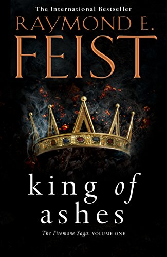 King of Ashes: First book in the extraordinary new fantasy trilogy by the Sunday Times bestselling author of MAGICIAN! (The Firemane Saga, Book 1) (English Edition)