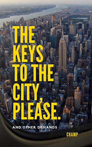 The Keys To The City, Please. : And Other Demands (Social Activism & Social Justice...