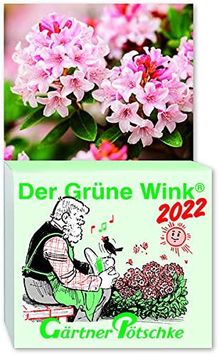 Gärtner Pötschkes Der Grüne Wink Tages-Gartenkalender 2022: Abreißkalender Der Grüne Wink