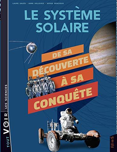 Le système solaire : de la découverte à la conquête