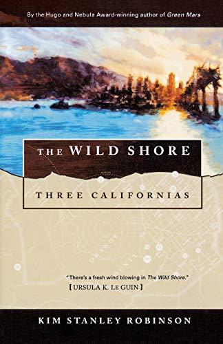 The Wild Shore: Three Californias (Three Californias (1))