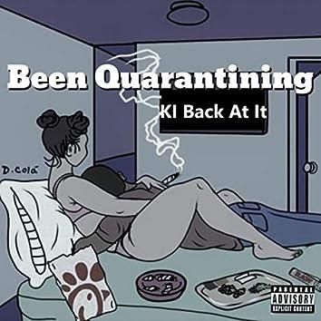 Been Quarantining