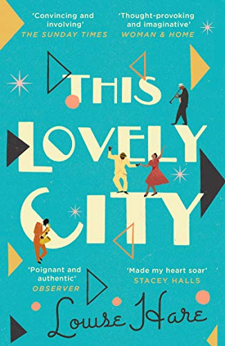 This Lovely City: the most inspiring and hopeful historical fiction novel of 2020, and a BBC Two Between the Covers book club pick