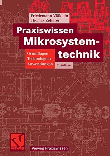 Praxiswissen Mikrosystemtechnik: Grundlagen - Technologien - Anwendungen (Vieweg Praxiswissen)