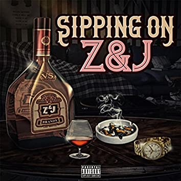 Sipping on Z&J