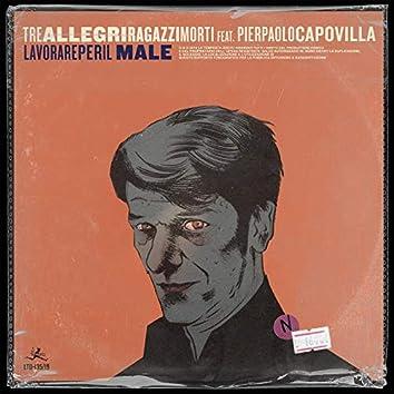 Lavorare per il male (feat. Pierpaolo Capovilla)