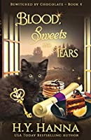 Blood, Sweets and Tears: Bewitched By Chocolate Mysteries - Book 4