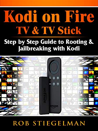 How to Unlock Kodi on Fire TV & TV Stick: App Download & Jailbreak Step by Step Guide (English Edition)