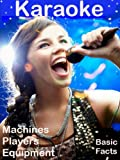 Karaoke Machines, Players, Equipment: Basic Facts