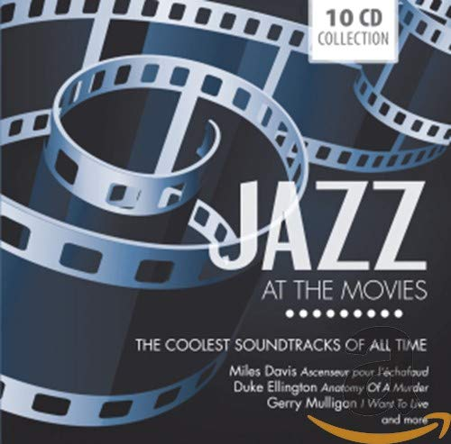 Jazz at the Movies : The Coolest Soundtracks of All Time