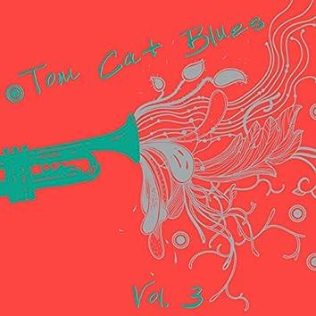 Tom Cat Blues, Vol. 3
