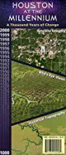 Houston at the Millennium: A Thousand Years of Change--Satellite Imagery, Bird's-Eye Views, Historical Topography, 2000 ... 1000