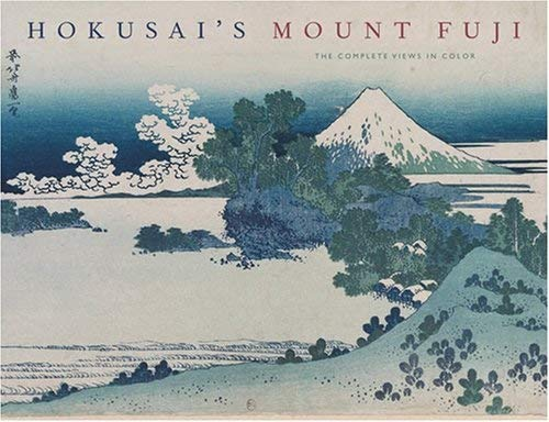 Hokusai's Mount Fuji: The Complete Views in Color