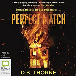 Perfect Match                   By:                                                                                                                                 D. B. Thorne                               Narrated by:                                                                                                                                 Joe Jameson                      Length: 9 hrs and 48 mins     5 ratings     Overall 4.4