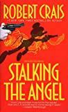 Stalking the Angel (An Elvis Cole and Joe Pike Novel)