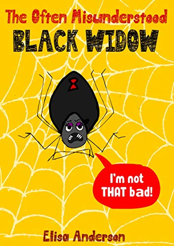 The Often Misunderstood Black Widow – A Bedtime Story Picture Book for Kids Ages 3-5 years and above : A fun interactive tale for learning about spiders (English Edition)
