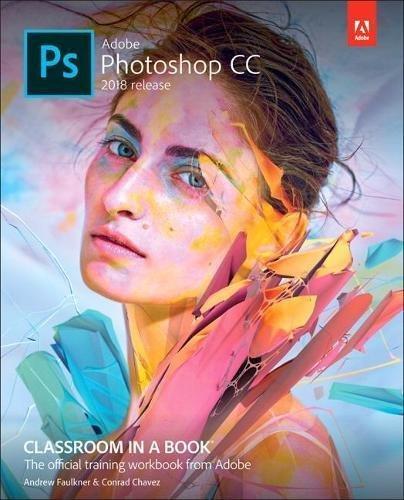 Adobe Photoshop CC Classroom in a Book 2018