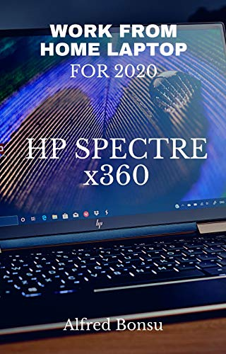 Work from home laptop for 2020 - HP Spectre x360 (English Edition)