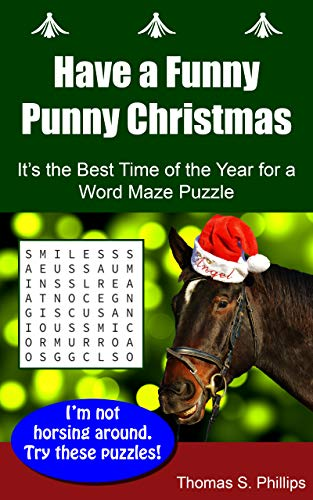 Have a Funny Punny Christmas: It's the Best Time of the Year for a Word Maze Puzzle (Christmas Word Maze Puzzle eBook Book 3)