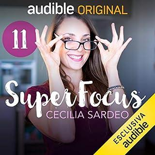 Sposta l'ago della bilancia     SuperFocus 11              Di:                                                                                                                                 Cecilia Sardeo                               Letto da:                                                                                                                                 Cecilia Sardeo                      Durata:  21 min     4 recensioni     Totali 5,0
