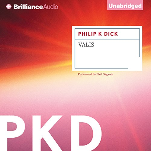 Valis                   Written by:                                                                                                                                 Philip K. Dick                               Narrated by:                                                                                                                                 Phil Gigante                      Length: 8 hrs and 59 mins     2 ratings     Overall 4.0