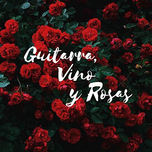 Guitarra, Vino y Rosas