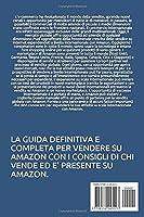 COME VENDERE SU AMAZON DA CHI VENDE SU AMZON: LA PRIMA GUIDA DA CHI E' PRESENTE E VENDE SU AMAZON #1