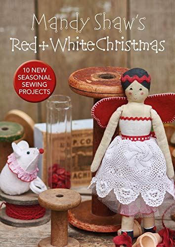 %81 OFF! Mandy Shaw's Red & White Christmas: 10 Seasonal Sewing Projects