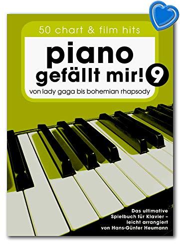 Piano gefällt mir 9 : 50 Chart und Film Hits - Von Lady Gaga bis Bohemian Rhapsody - Das ultimative Spielbuch für Klavier/Bosworth Music BOE7944 9783954562091