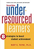 Under-Resourced Learners: 8 Strategies to Boost Student Achievement (Revised Edition