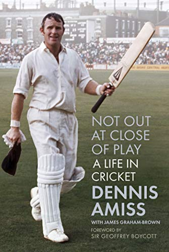 Not Out at Close of Play: A Life in Cricket (English Edition)