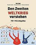 Den Zweiten Weltkrieg verstehen: 1939 - 1945 in Infografiken - Jean Lopez