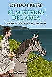 El misterio del arca: Una aventura en el Mare Nostrum (LITERATURA JUVENIL - Narrativa juvenil)