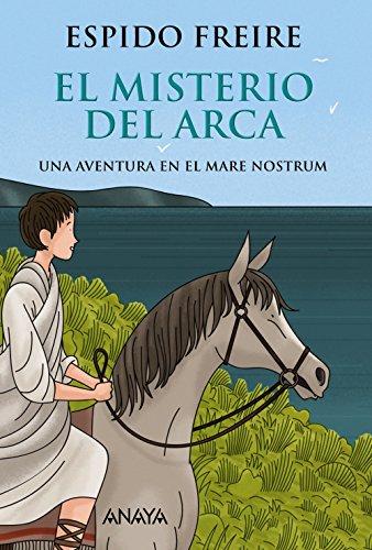 El misterio del arca: Una aventura en el Mare Nostrum (LITERATURA JUVENIL (a partir de 12 años) - Narrativa juvenil)