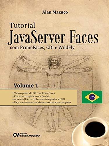 Tutorial Javaserver Faces com Primefaces, CDi e Wildfly - Volume 1